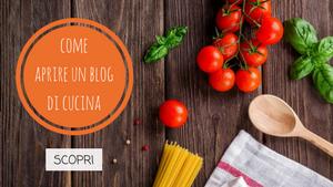 Come aprire un blog di cucina?